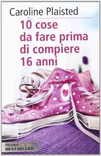 a natale, regala un libro! copertina 10 cose da fare prima di compiere 16 anni di caroline plaisted scarpe rosa