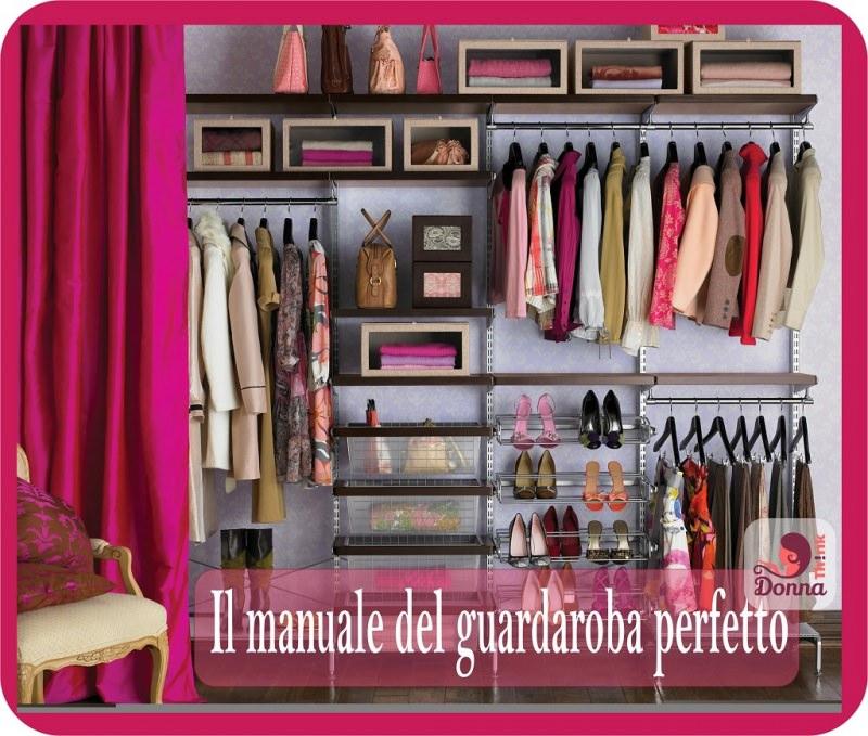Il manuale del guardaroba perfetto stand appendiabiti grucce vestiti cassetti tenda fucsia borsa rosa abiti camicia giacca pantaloni sandali scarpe stivali cappotti trench poltrona imbottita beige cuscino