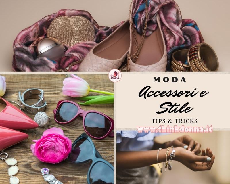 Come indossare bene i tuoi accessori per avere stile, Tips & Tricks occhiali sciarpa di seta cappello scarpe donna bracciale anello ballerine