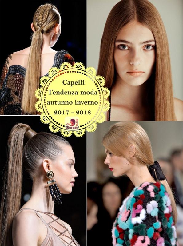 Come porti i capelli  Tendenza moda autunno inverno 2017 - 2018  acconciature capigliatura donna modelle 7b7d7db85fa1