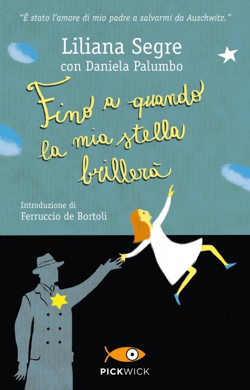 Fino a quando la mia stella brillerà di Liliana Segre, Daniela Palumbo | Biblioteca delle Donne copertina libro
