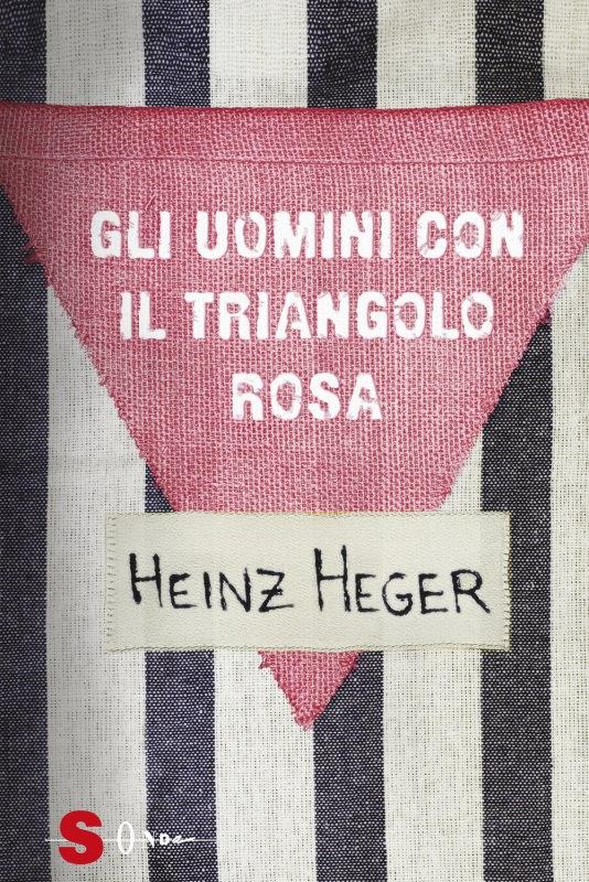 Copertina libro Gli uomini con il triangolo rosa di Heinz Heger, Sonda, 27 gennaio, Giorno della Memoria, libri per non dimenticare la Shoah | Biblioteca delle Donne