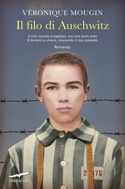 Copertina libro Il filo di Auschwitz di Véronique Mougin, Corbaccio 27 gennaio, Giorno della Memoria, libri per non dimenticare la Shoah | Biblioteca delle Donne