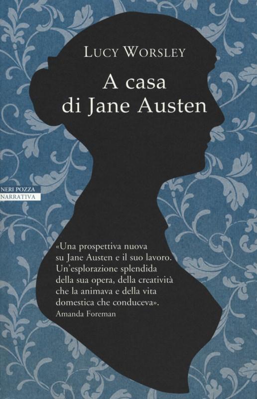 copertina libro A casa di Jane Austen di Lucy Worsley Quale libro leggere sotto l'ombrellone? 10 libri per l'estate 2018