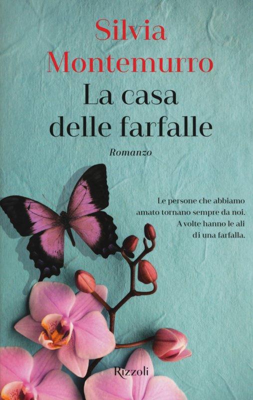 copertina libro La casa delle farfalle romanzo di Silvia Montemurro Quale libro leggere sotto l'ombrellone? 10 libri per l'estate 2018