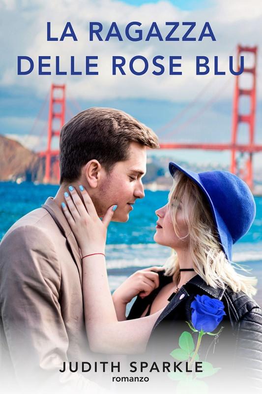 copertina libro La ragazza delle rose romanzo di Judith Sparkle Quale libro leggere sotto l'ombrellone? 10 libri per l'estate 2018