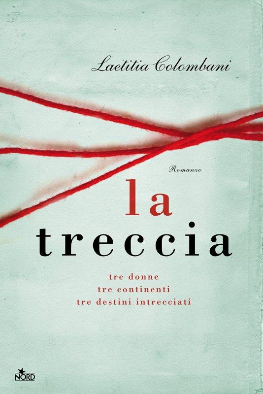 copertina libro La treccia romanzo di Laetitia Colombani Quale libro leggere sotto l'ombrellone? 10 libri per l'estate 2018