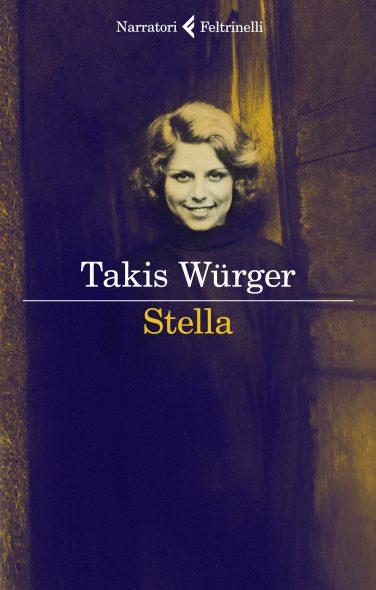copertina Stella di Takis Würger, Feltrinelli, 27 gennaio, Giorno della Memoria, libri per non dimenticare la Shoah   Biblioteca delle Donne