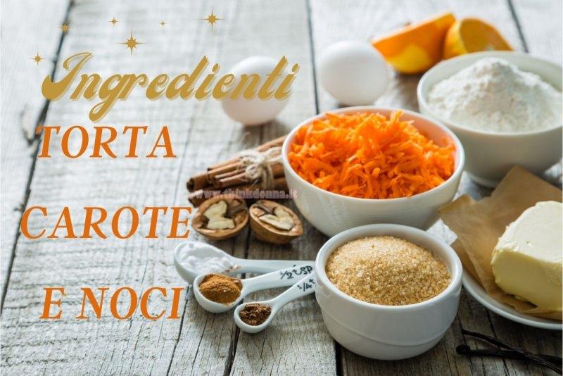 ingredienti torta carote e noci