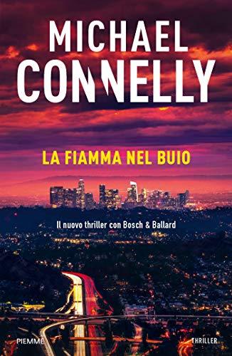 copertina libro romanzo La fiamma nel buio di Michael Connelly