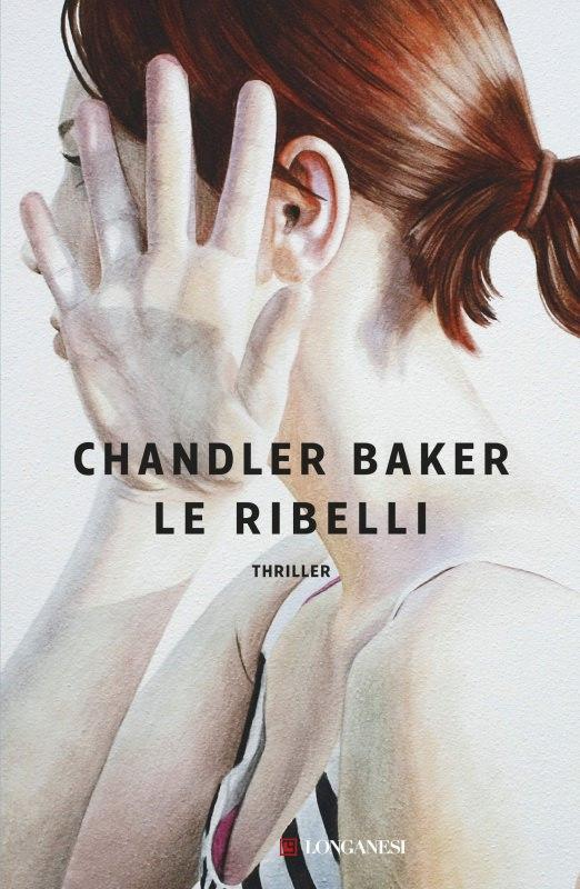 copertina libro romanzo Le ribelli di Chandler Baker