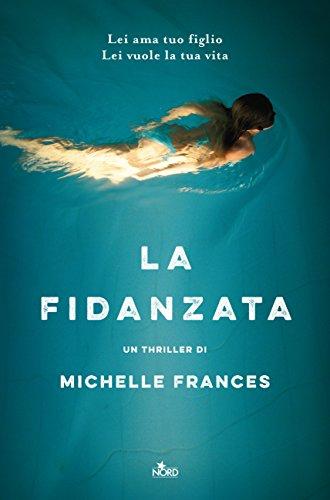 Consigli di lettura, 10 libri da leggere estate 2017 copertina romanzo la fidanzata di Michelle Frances
