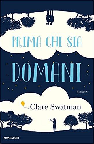 Consigli di lettura, 10 libri da leggere estate 2017 copertina libro prima che sia domani di clare swatman