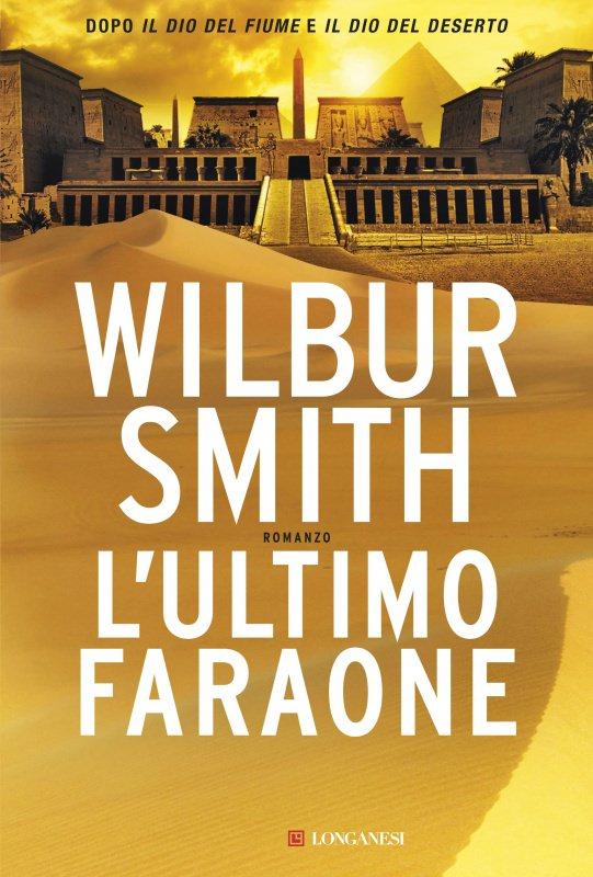 Consigli di lettura, 10 libri da leggere estate 2017 copertina libro romanzo l'ultimo faranone di wilburn smith