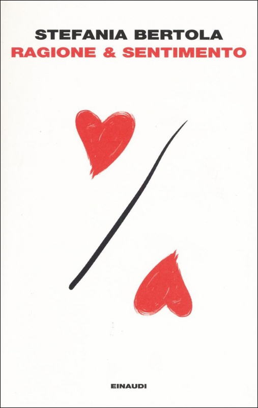 Consigli di lettura, 10 libri da leggere estate 2017 copertina libro narrativa italiana contemporanea ragione & sentimento di stefania bertola cuori