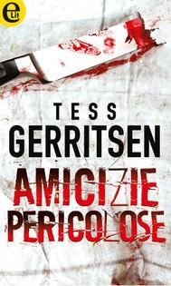 Estate, libri da leggere sotto l'ombrellone copertina libro e-book amicizie pericolose di tess gerritsen