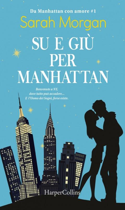 Consigli di lettura, 10 libri da leggere estate 2017 copertina romanzo su e giù per Manhattan. Da Manhatta con amore volume 1 di Sarah Morgan