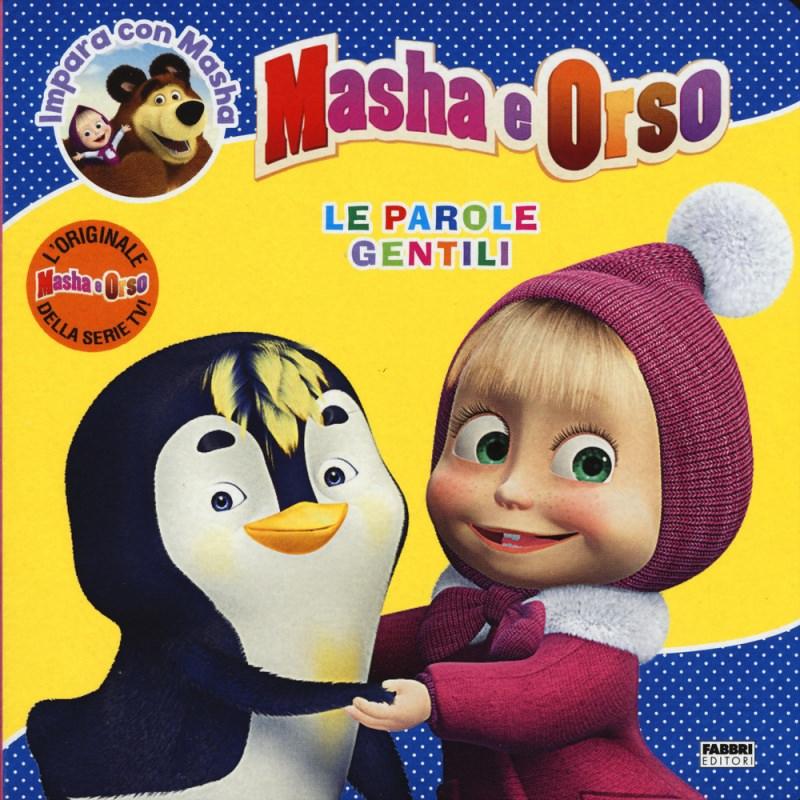 Quale libro regalare a Natale? ai bambini leggere libro copertina le parole gentili. masha e orso impara cono masha