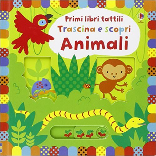 A Natale, regala un libro! libro pop up libro animato primi libri tattili trascina e scopri animali di fiona watt stella baggott regali doni