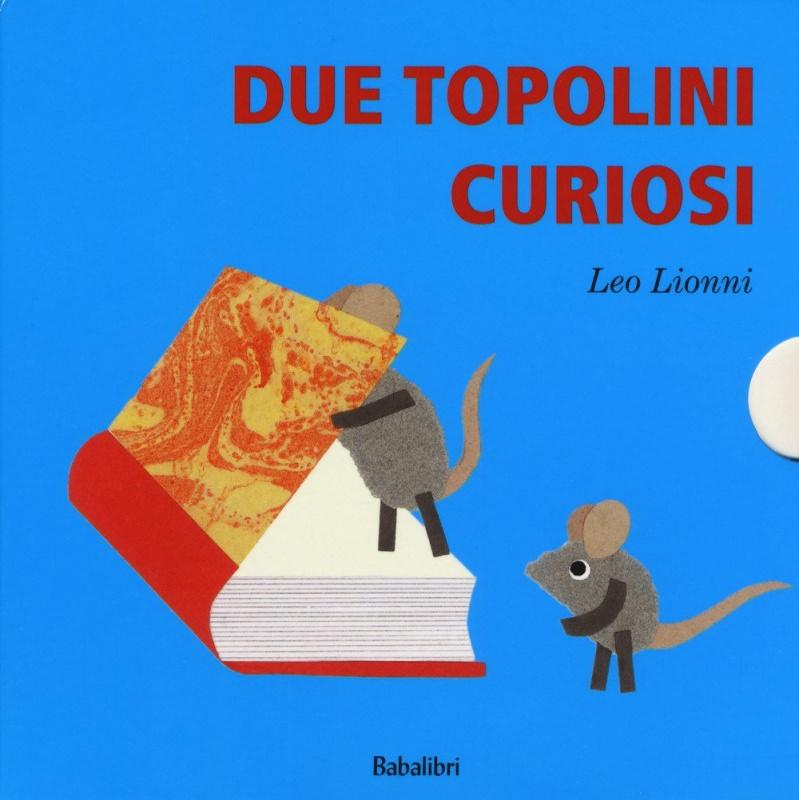 Quale libro regalare a Natale? ai bambini leggere libri copertina due topolini curiosi: cosa? quando? dove? chi? di leo lionni