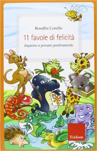 A Natale, regala un libro! 11 favole di felicità imparare a pensare positivamente di rosalba corallo copertina libri regali ragazzi
