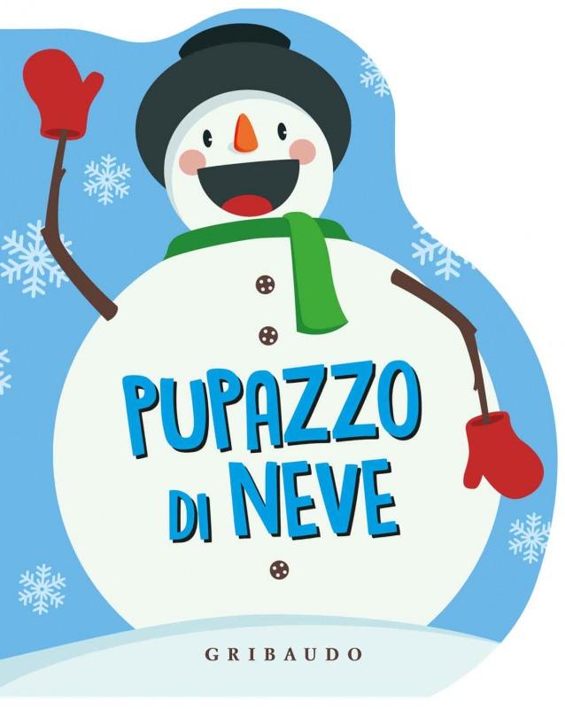 A Natale, regala un libro! pupazzo di neve gribaudo storie illustrate in rima libri per bambini regali