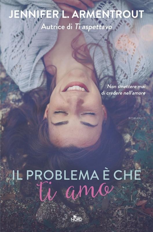 copertina libro Il problema è che ti amo romanzo di Jennifer L. Armentrout