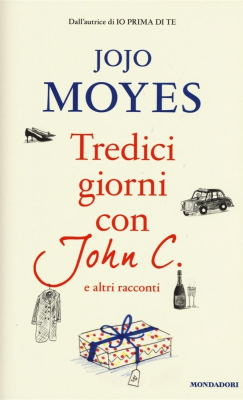 Un libro è sempre un regalo speciale. 10 Libri da regalare a Natale copertina libroTredici giorni con John C. e altri racconti di jojo moyes