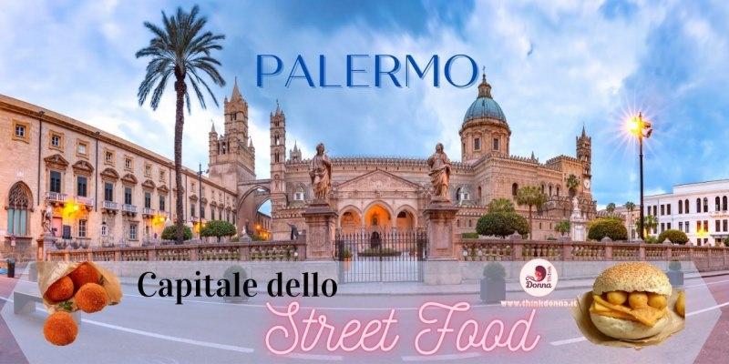 palermo capitale dello street food cattedrale arancina panino panelle e cazzilli
