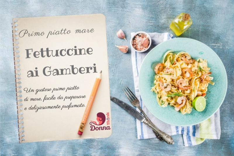 ricetta fettuccine ai gamberi primo piatto pronto pasta limone matita notes