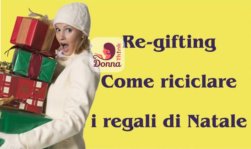 Vendita Regali Di Natale Riciclati.L Arte Segreta Del Re Gifting Ovvero Come Riciclare I Regali Di Natale
